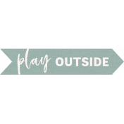 The Good Life: August Bits & Pieces- Play Outside Word Art