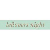 Cozy Kitchen Leftovers Word Art