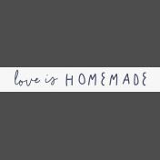 Cozy Kitchen Love Is Homemade Word Art