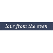 Cozy Kitchen Love from the Oven Word Art