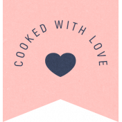 Cozy Kitchen- Cooked With Love Label