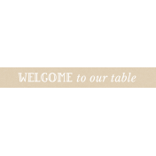 Cozy Kitchen- Welcome To Our Table Word Strip