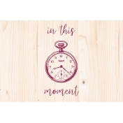 A Good Life In Pockets- January 2019 Filler Cards- In This Moment Pocket Watch (6x4)