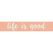 Already There- Word Art- Life is Good