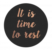 Already There- Word Art- It Is Time To Rest