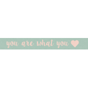 Already There- Word Art- You Are What You <3 [Love]