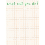 Good Day- Journal Card- What Will You Do?