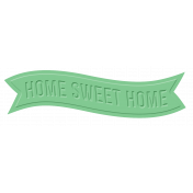 Good Day- Rubber Elements- Home Sweet Home Banner