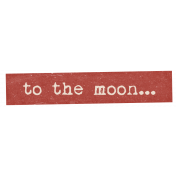 To The Moon... Word Art Strip
