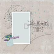 Dream Big- Layered Template