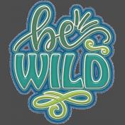 Be Wild Frayed Sticker