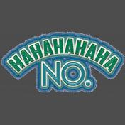 HaHaHaHa No Frayed Sticker