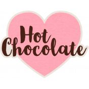 For The Love Of Chocolate- Tag Hot Chocolate