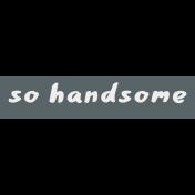 Crazy In Love- Tag Handsome- UnTextured