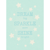 Dream Big-Journal Card- Dream Sparkle Shine