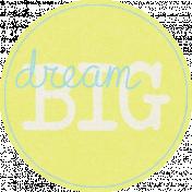 Dream Big-Tag-Dream Big