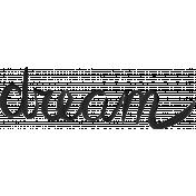 Dream Big- Wordart- Dream- Paint Black