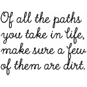 Of All The Paths You Take Word Art Template