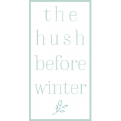 Cozy Day Print Hush Before Winter Color