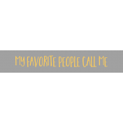 Family Day Word Art- Label- My Favorite People Call Me