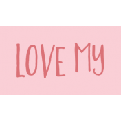 Family Day Word Art- Label- Love My