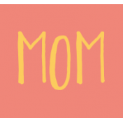 Family Day Word Art- Label- Mom