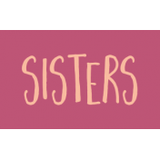 Family Day Word Art- Label- Sisters