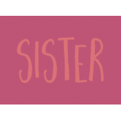Family Day Word Art- Label- Sister