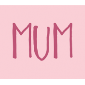 Family Day Word Art- Label- Mum