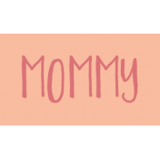 Family Day Word Art- Label- Mommy