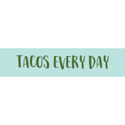 Food Day Collab Taco label tacos every day