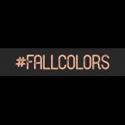 Free Spirit- Hashtag FALL COLORS Label Print