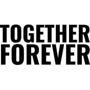 Anniversary Word Art- Together Forever