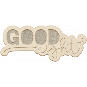 The Good Life July Elements- Chipboards Good Night