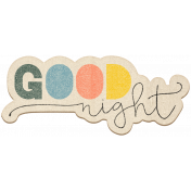 The Good Life July Elements- Chipboard Good Night Color
