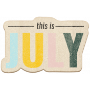 The Good Life July Elements- Chipboard July Color