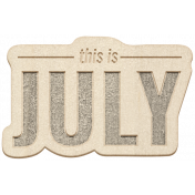 The Good Life July Elements- Chipboard July