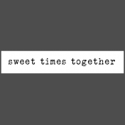 The Good Life: February Words & Tags- Sweet Times Together Word Strip