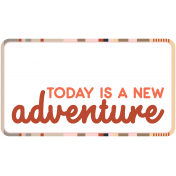 Wild Child Words & Tags- Word Art Tag Today Is A New Adventure