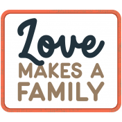 Wild Child Words & Tags- Word Art Tag Love Makes A Family