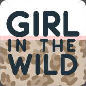 Wild Child Words & Tags- Word Art Tag Girl In The Wild