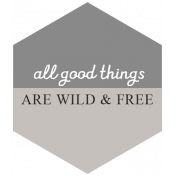 At The Wadi Words & Tags- Good Things Are Wild & Free Tag