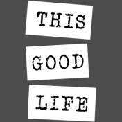 The Good Life: March 2019 Words & Tags Kit: this good life label