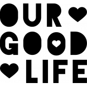 The Good Life: April Stamps- Our Good Life Stamp