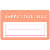 The Good Life: April Words & Tags- Happy Together