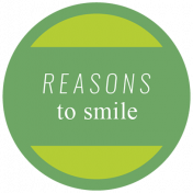 The Good Life: April Words & Tags- Reasons To Smile