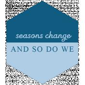 The Good Life: April Words & Tags- Seasons Change And So Do We