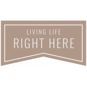 The Good Life: May 2019 Words & Tags Kit- living life right here
