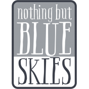 The Good Life: June 2019 Words & Tags Kit- nothing but blue skies