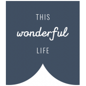 1000 Words & Tags Kit: Tag this wonderful life